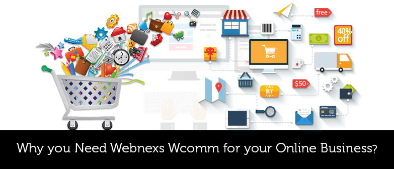 Why-you-need-Webnexs-Wcomm-for-your-online-business