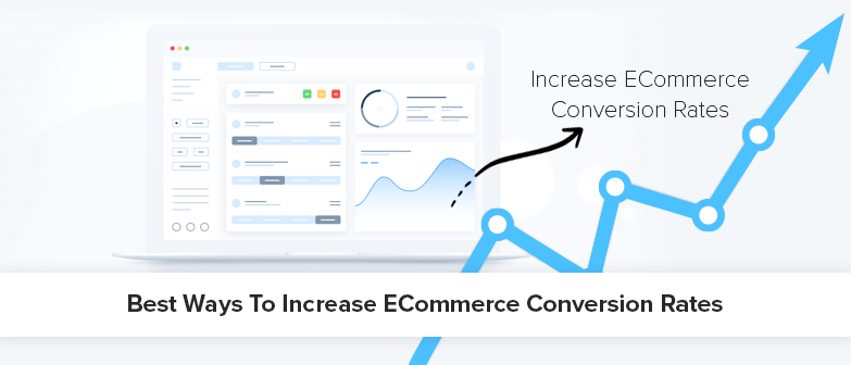 Best Ways To Increase ECommerce Conversion Rates
