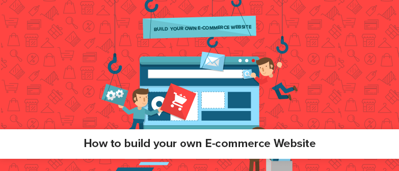 How To Build The Best Ecommerce Website To Kick-Start Your Business?