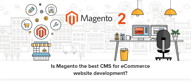 Is-Magento-the-best-CMS-for-eCommerce-website-development