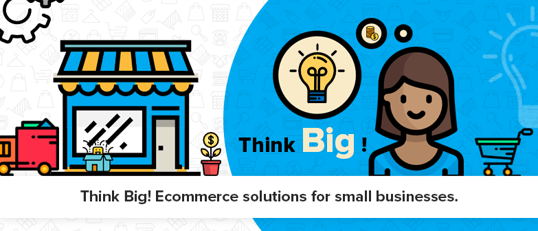 Ecommerce Solution For Small Business To Start A Journey