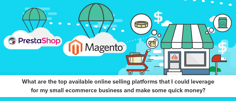 Top available Online selling Platforms for Small Ecommerce Business