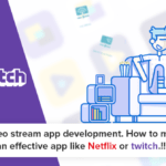 Video-stream-app-development