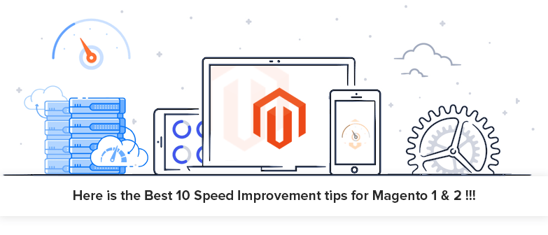 Here-is-the-Best-10-Speed-Improvement-tips-for-Magento-1-&-2