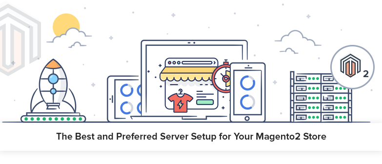 The-Best-and-preferred-Server-Setup-for-Your-Magento2-Store
