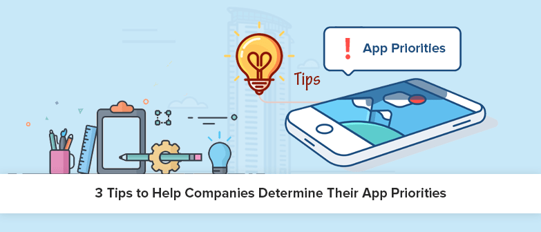 3-Tips-to-Help-Companies-Determine-Their-App-Priorities