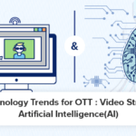New-Technology-Trends-for-OTT--Video-Streaming-&-Artificial-Intelligence