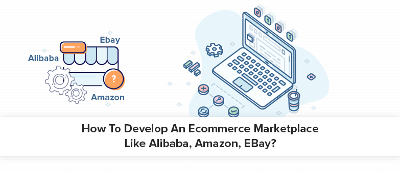 Ecommmerce marketplace like amazon alibaba ebay