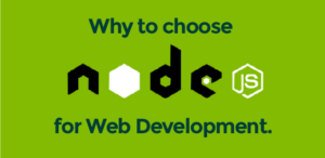 Top 5 reasons to choose Nodejs for web applications