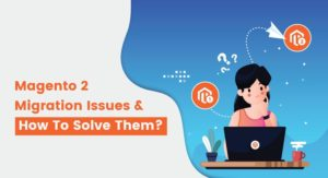 Common-Magento-2-Migration-Issues-and-How-to-Solve-Them
