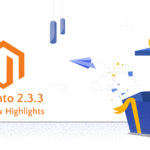 Magento-2.3.3 release & highlights