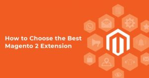 Magento 2 extensions tips